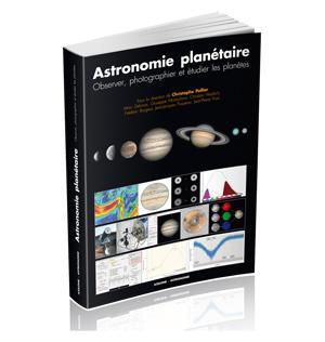 Astronomie Planétaire, observer, photographier...