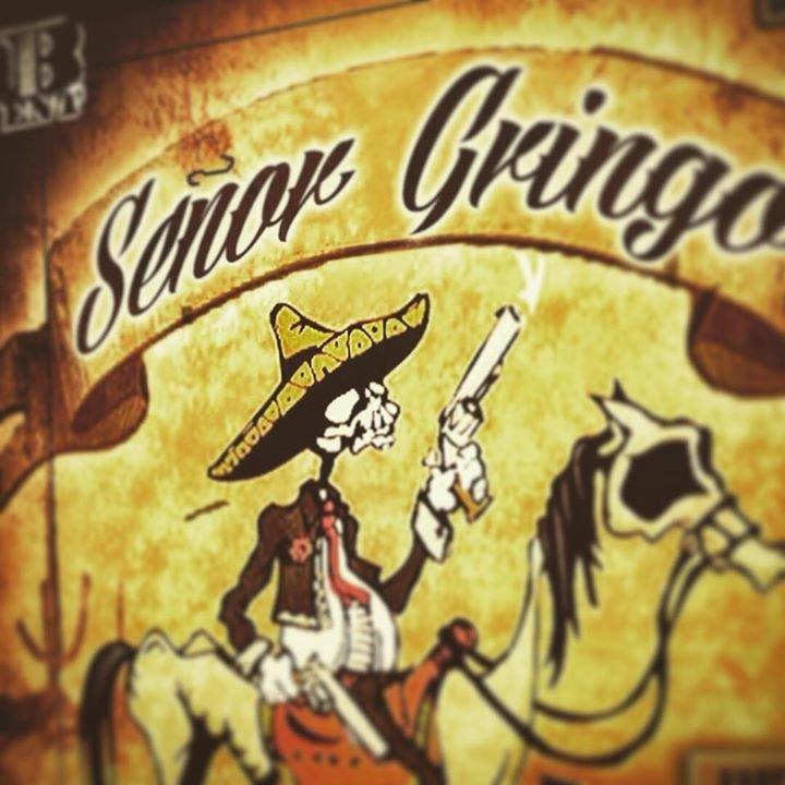 senor gringo.jpeg